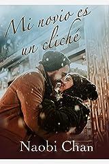 Mi novio es un cliche (Spanish Edition) Kindle Edition