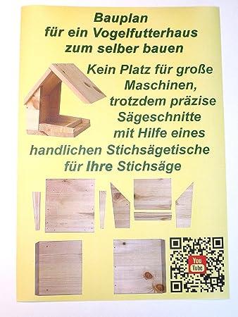Bauanleitung Bauplan Vogelhaus Futterhaus Aus Holz Zum Selber Bauen Und  Basteln Mit Sägetipps