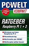 Ratgeber: Raspberry Pi 1 + 2 (PC-WELT Kompakt 18)