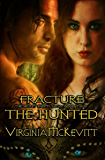 The Hunted (Fracture The Secret Enemy Saga Book 2)