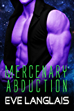Mercenary Abduction (Alien Abduction Book 4) (English Edition)