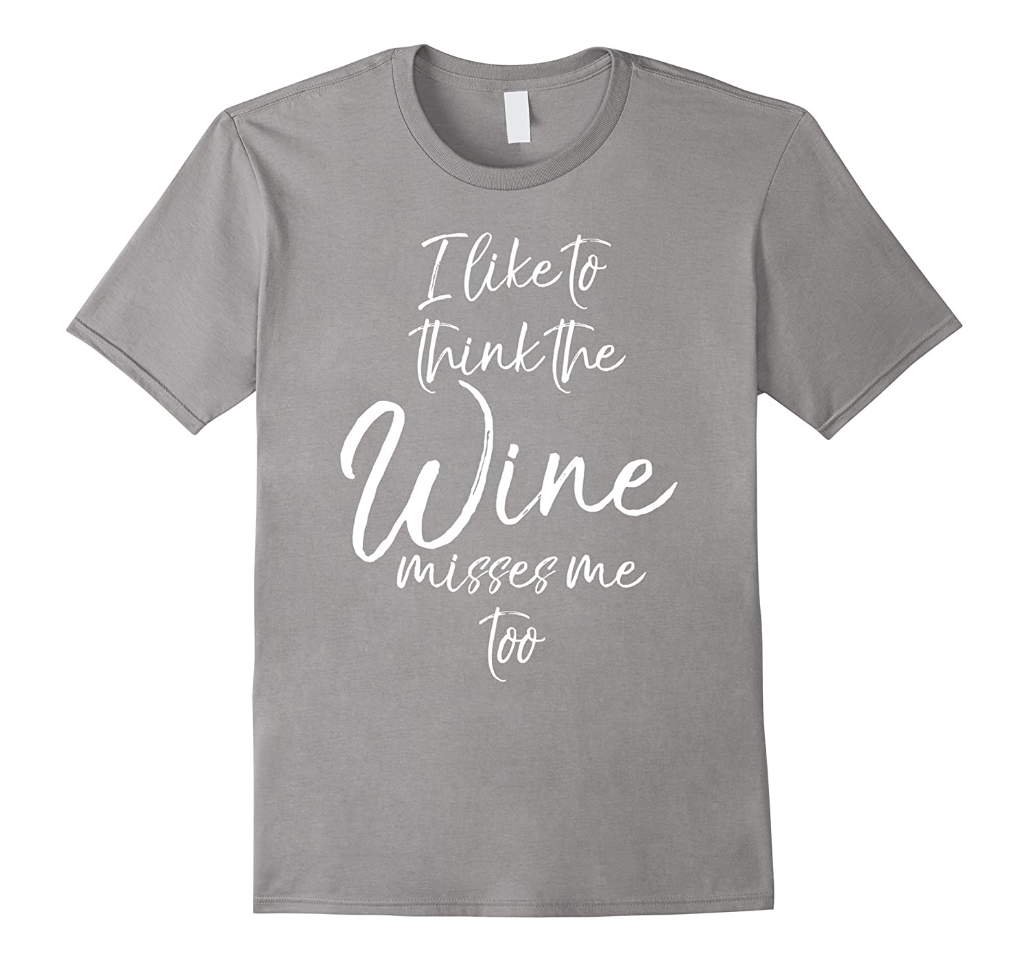 I Like to Think the Wine Misses Me Too Shirt Funny Pregnant-FL