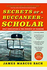Secrets of a Buccaneer-Scholar: How Self-Education and the Pursuit of Passion Can Lead to a Lifetime of Success Kindle Edition