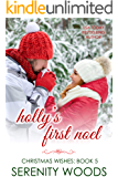 Holly's First Noel (Christmas Wishes Book 5)