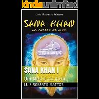 Sana Khan I: Um Mestre no Alem