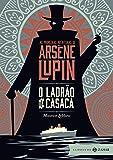 O ladrão de casaca: As primeiras aventuras de Arsène Lupin