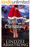 Match Me by Christmas (No Match for Love Christmas Book 2)