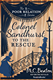 Colonel Sandhurst to the Rescue (The Poor Relation Series Book 5)