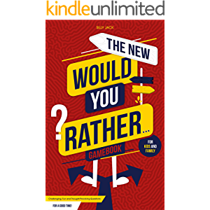 The New Would You Rather... Game Book For Kids and Family: Challenging, Fun and Thought-Provoking Questions For a Good…
