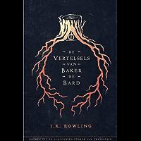 De Vertelsels van Baker de Bard (Uit de schoolbibliotheek van Zweinstein)