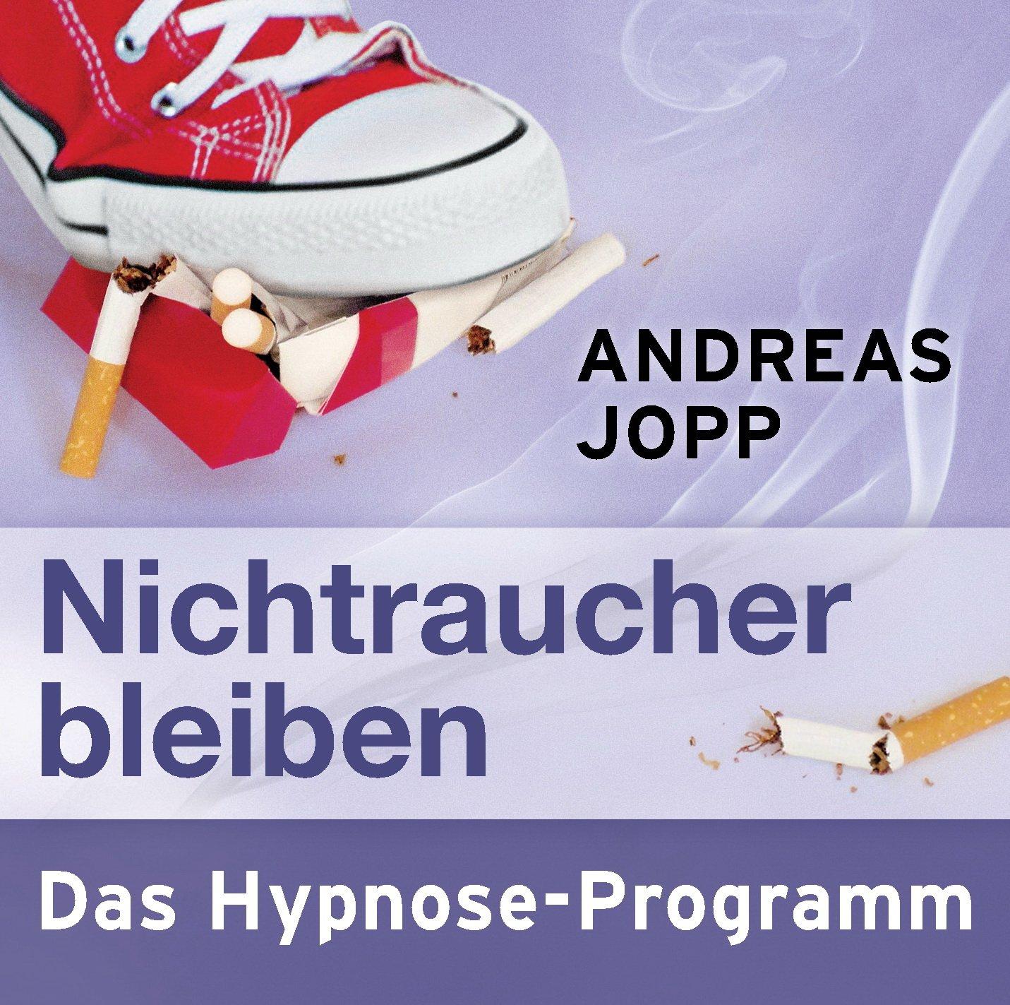 Nichtraucher bleiben - Das Hypnose Programm