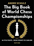 The Big Book of World Chess Championships: 46 Title Fights - from Steinitz to Carlsen
