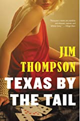 Texas by the Tail (Mulholland Classic) Kindle Edition