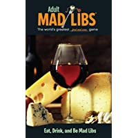 Eat, Drink, and Be Mad Libs (Adult Mad Libs)