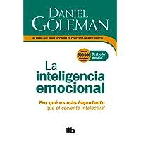 La Inteligencia emocional/The Emotional Intelligence: Por Qué Es Más Importante Que El Cociente Intelectual/Why Is It More Important Than the IQ?