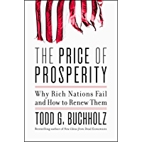 The Price of Prosperity: Why Rich Nations Fail and How to Renew Them (English Edition)