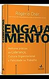 Engajamento – Melhores práticas de Liderança, Cultura Organizacional e Felicidade no Trabalho