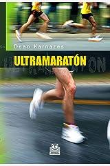 Ultramaratón (Running) (Spanish Edition) Kindle Edition