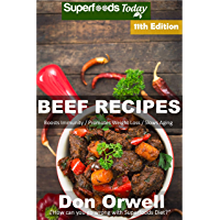 Beef Recipes: Over 90 Low Carb Beef Recipes full of Quick and Easy Cooking Recipes (English Edition)