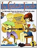 La guitare facile : La Méthode pour Enfants à partir de 6 ans (CD Inclus)