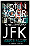 Not In Your Lifetime: The Assassination of JFK