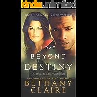 Love Beyond Destiny (A Scottish, Time Travel Romance): Book 11 (Morna's Legacy Series)
