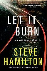 Let it Burn: An Alex McKnight Novel Kindle Edition