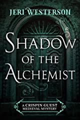 Shadow of the Alchemist (A Crispin Guest Medieval Mystery Book 6) Kindle Edition