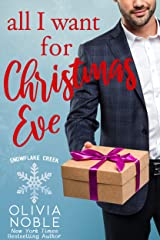 All I Want for Christmas Eve (Snowflake Creek Book 2) Kindle Edition