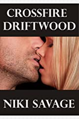 Crossfire: Driftwood (The Driftwood Trilogy Book 1) Kindle Edition