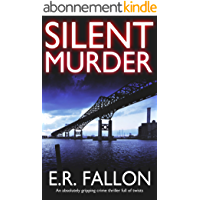 SILENT MURDER an absolutely gripping crime thriller full of twists (English Edition)