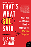 That's What She Said: What Men Need to Know (and Women Need to Tell Them) About Working Together (English Edition)