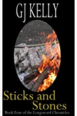 Sticks and Stones: Book Four (The Longsword Chronicles 4) Kindle Edition