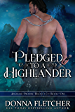 Pledged To A Highlander (Highland Promise Trilogy Book 1)