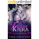 Keeping Kiera: A MFM Menage Romance (Club Menage)