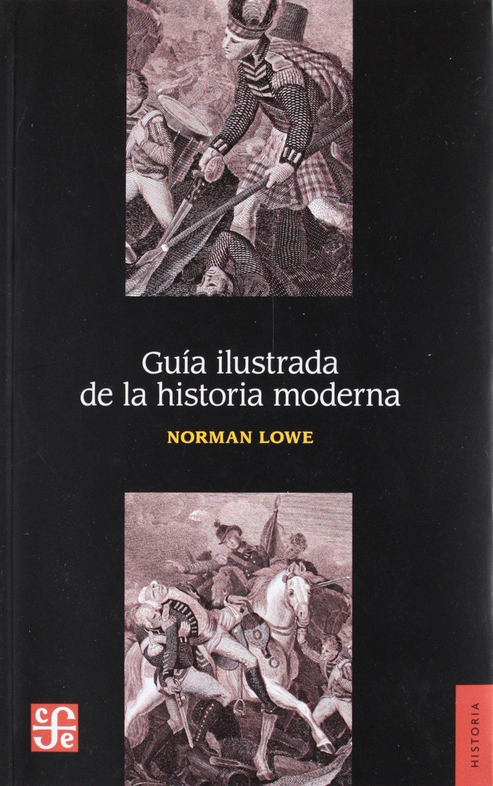 Guia ilustrada de la historia moderna Seccion de Obras de Historia ...