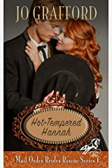 Hot-Tempered Hannah (Mail Order Brides Rescue Series Book 1) Kindle Edition