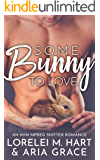 Some Bunny To Love: An M/M MPreg Shifter Romance (River's Edge Shifters Book 1)