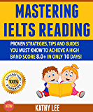 Mastering Ielts Reading: Proven Strategies, Tips And Guides You Must Know To Achieve A High Band Score 8.0+ In Only 10…