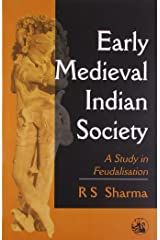 Early Medieval Indian Society: A Study in Feudalisation Paperback