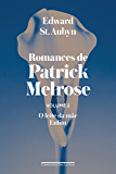 Romances de Patrick Melrose - Volume II: O leite da mãe/ Enfim