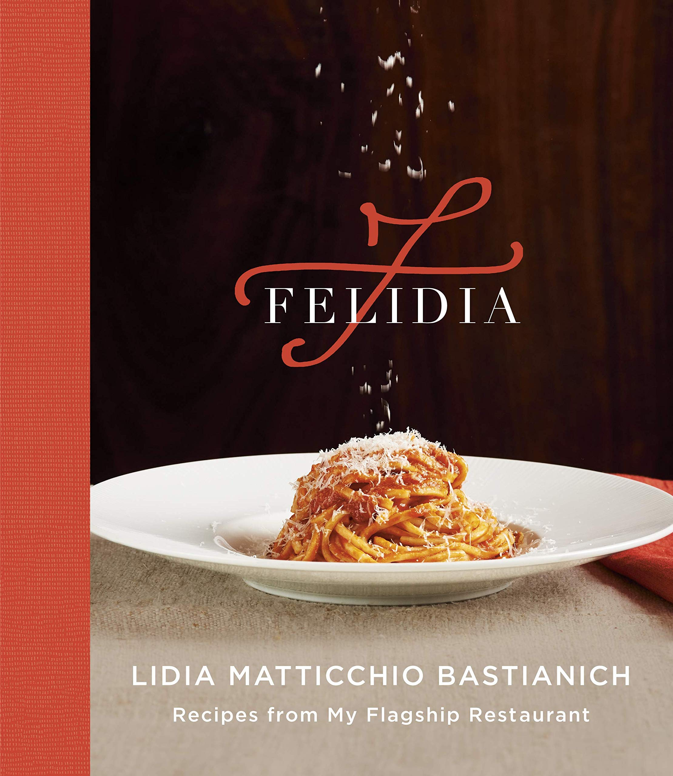 Felidia: Recipes from My Flagship Restaurant by Knopf