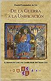 De la guerra a la unificación: Historia de León y de Castilla desde 1037 hasta 1252