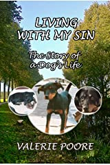 Living With My Sin: The Story of a Dog's Life Kindle Edition