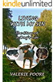 Living With My Sin: The Story of a Dog's Life
