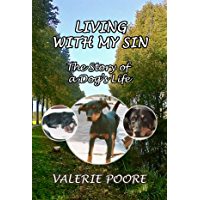 Living With My Sin: The Story of a Dog's Life (English Edition)