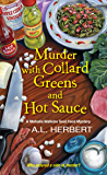 Murder with Collard Greens and Hot Sauce (A Mahalia Watkins Mystery Book 3)