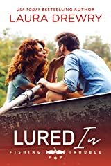 Lured In (Fishing for Trouble Book 2) Kindle Edition