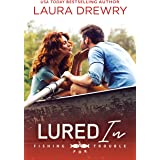 Lured In (Fishing for Trouble Book 2)