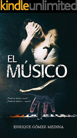 El Músico: Novela negra policíaca y de fantasía